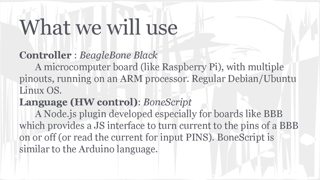What we will use Controller : BeagleBone Black ...