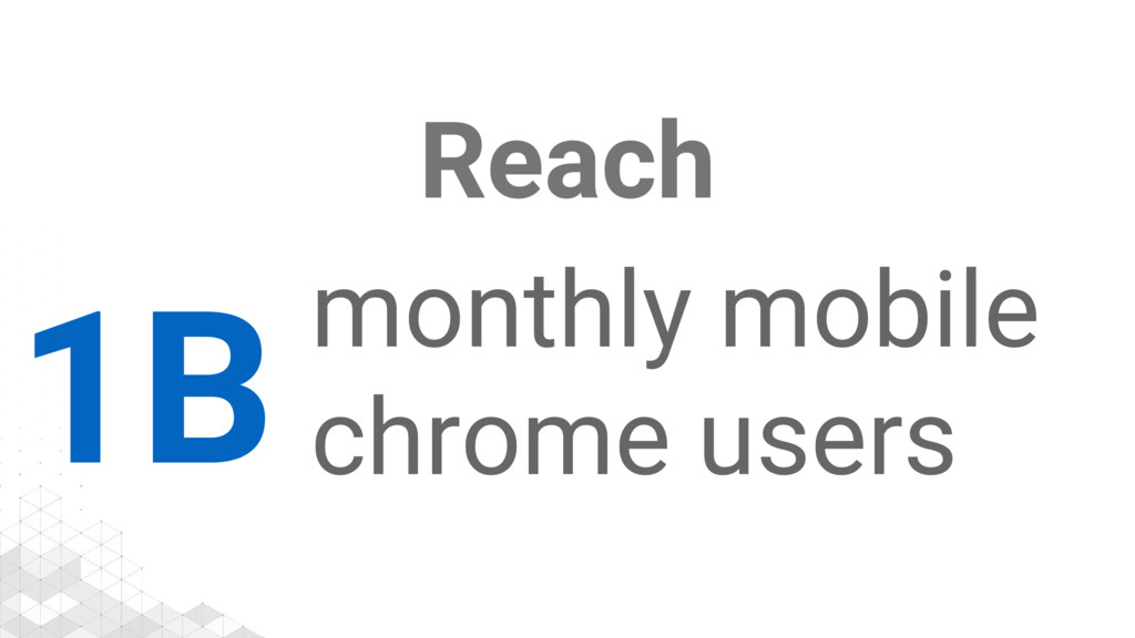 Reach 1B monthly mobile chrome users
