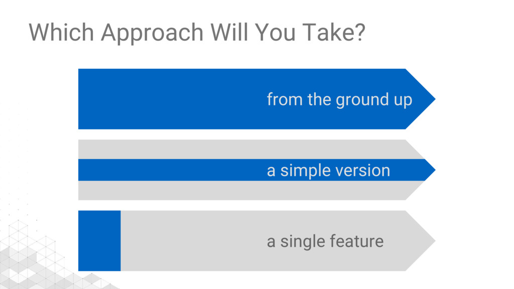 Which Approach Will You Take? from the ground u...