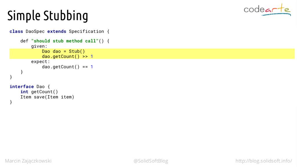 Simple Stubbing class DaoSpec extends Specifica...