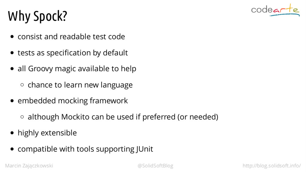 Why Spock? consist and readable test code tests...