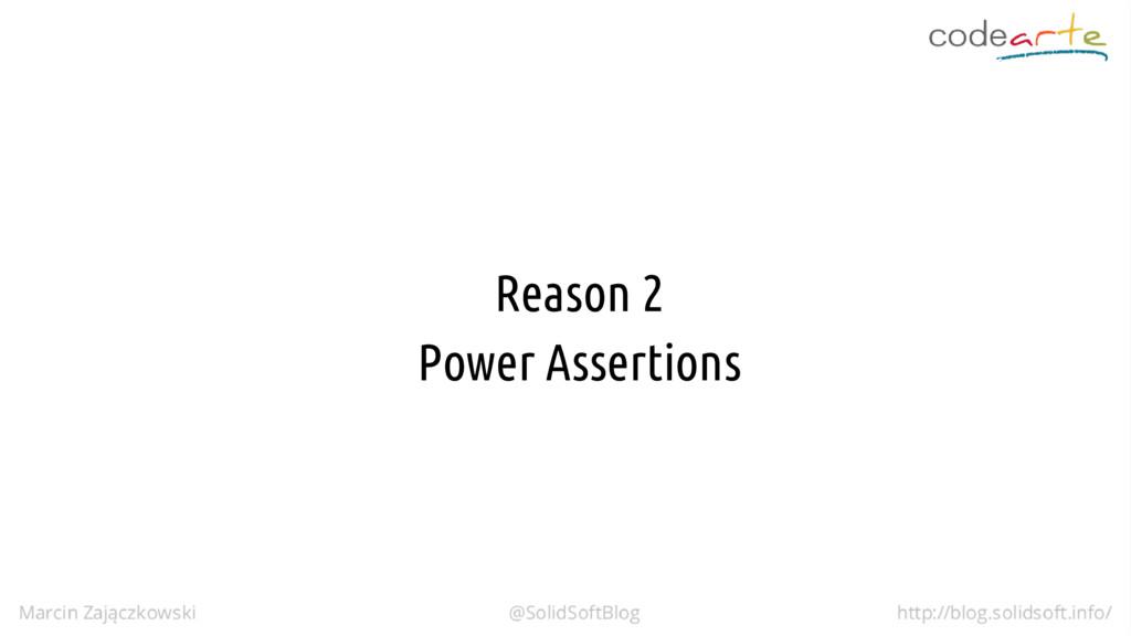 Reason 2 Power Assertions