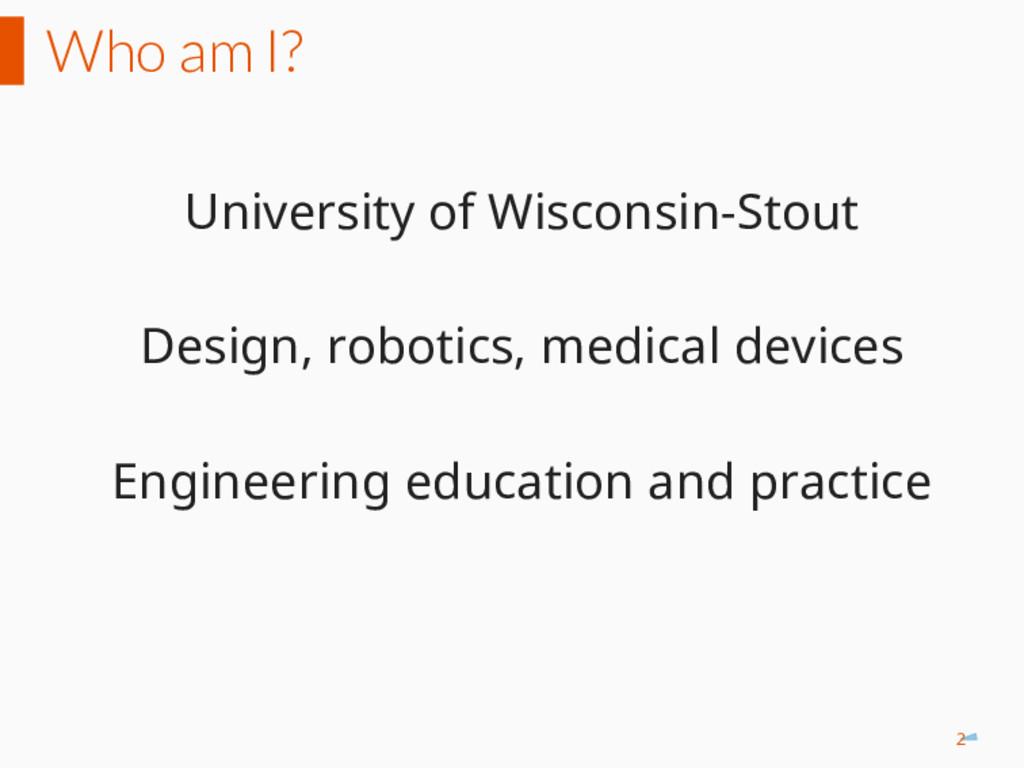 Who am I? University of Wisconsin-Stout Design,...