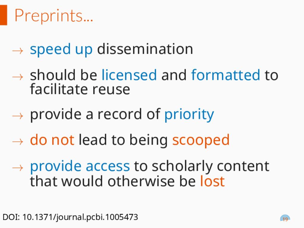 Preprints... → speed up dissemination → should ...