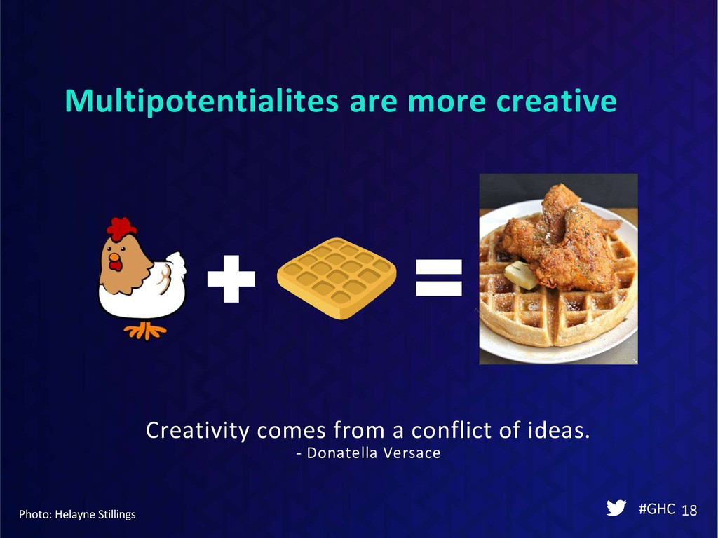 Multipotentialites are more creative #GHC 18 Ph...