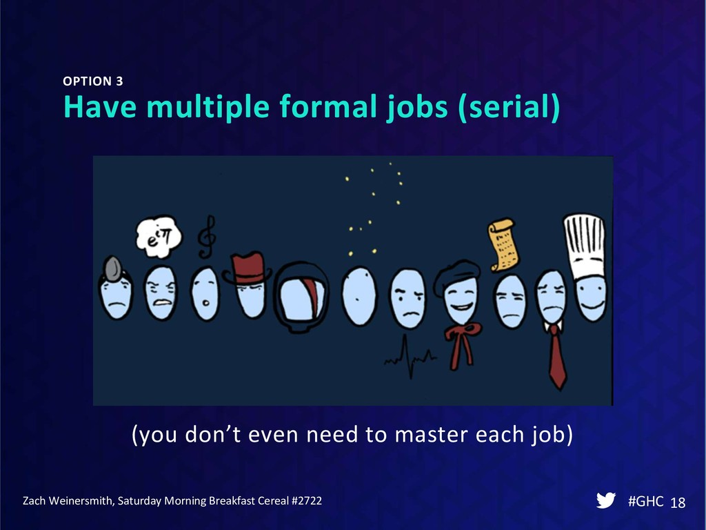 #GHC 18 OPTION 3 Have multiple formal jobs (ser...