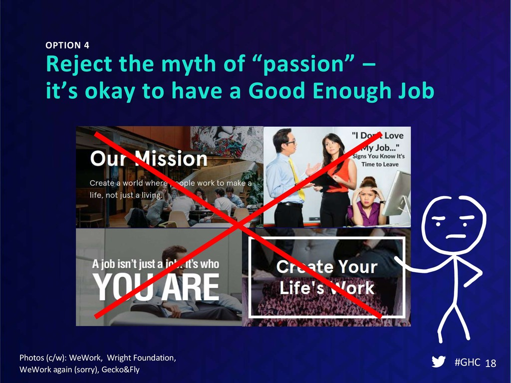 "OPTION 4 Reject the myth of ""passion"" – it's ok..."