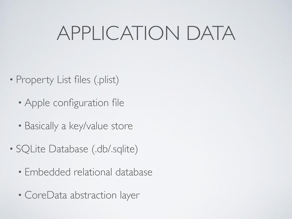 APPLICATION DATA • Property List files (.plist) ...