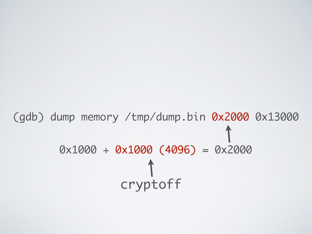 (gdb) dump memory /tmp/dump.bin 0x2000 0x13000 ...