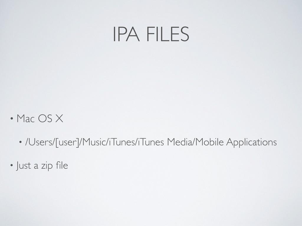 IPA FILES • Mac OS X • /Users/[user]/Music/iTun...