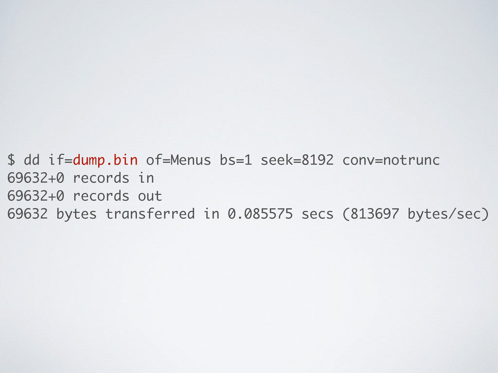 $ dd if=dump.bin of=Menus bs=1 seek=8192 conv=n...