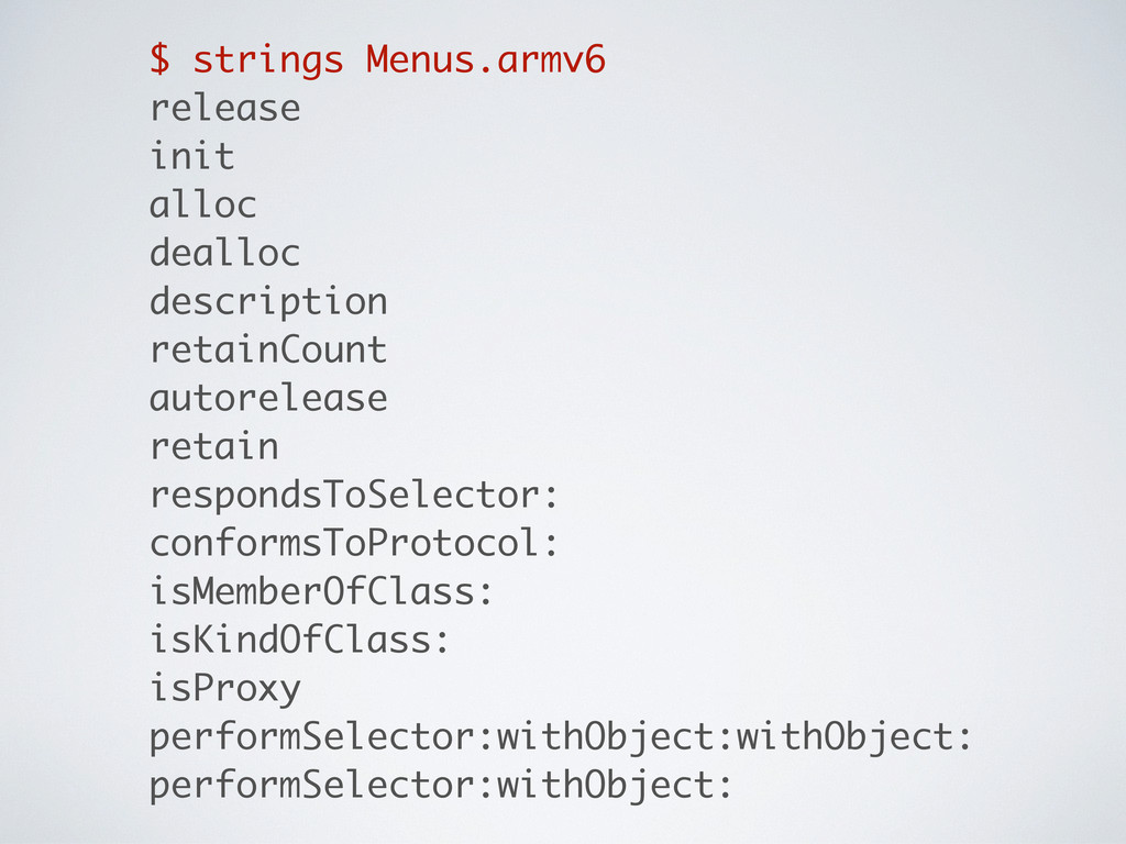 $ strings Menus.armv6 release init alloc deallo...