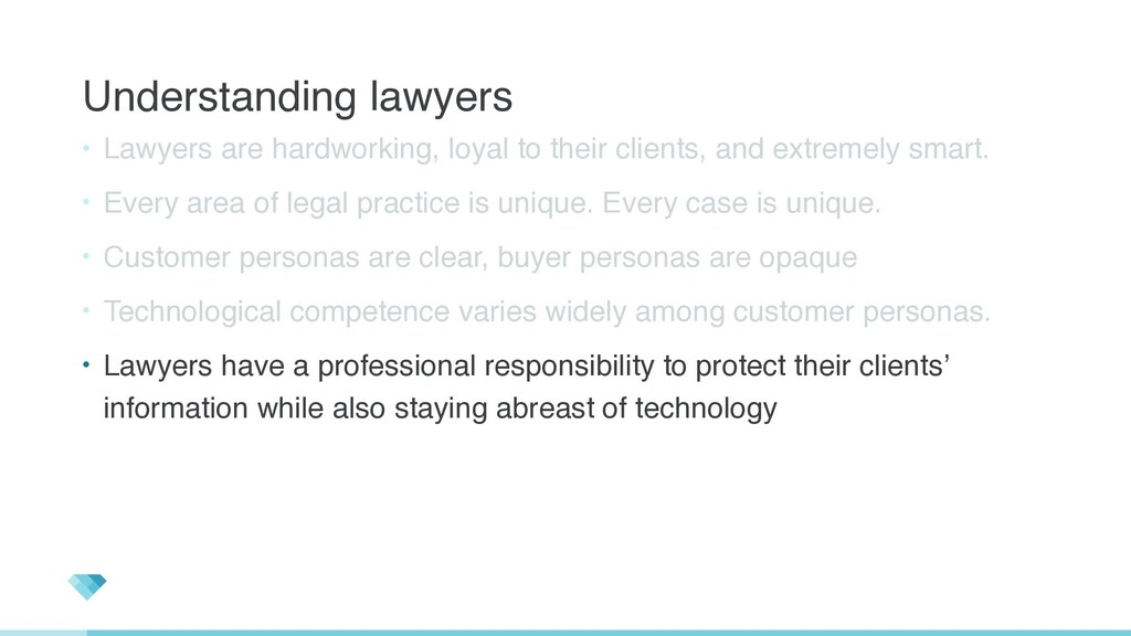 Understanding lawyers • Lawyers are hardworking...