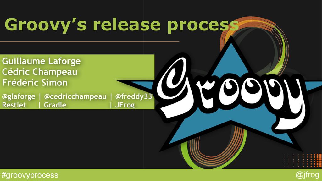 #groovyprocess @jfrog Groovy's release process ...