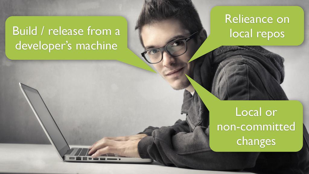 Build / release from a developer's machine Loca...