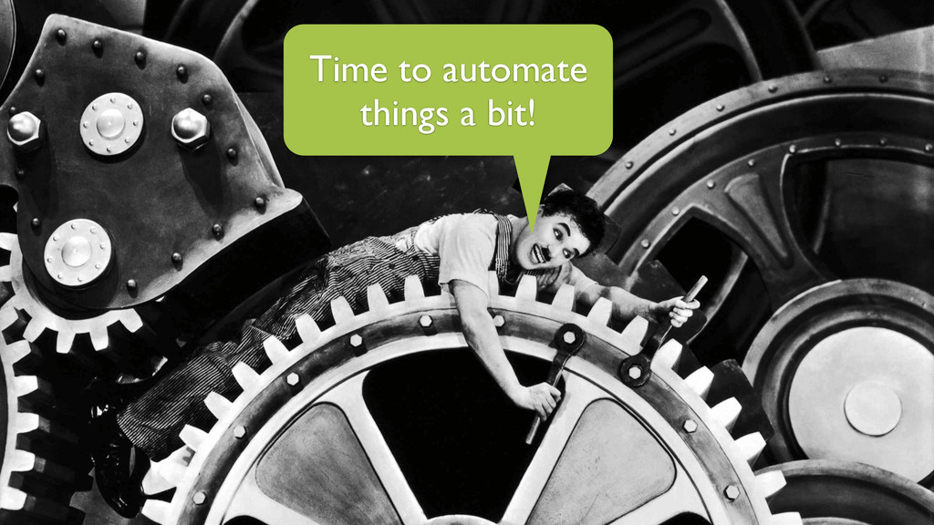 Time to automate things a bit!