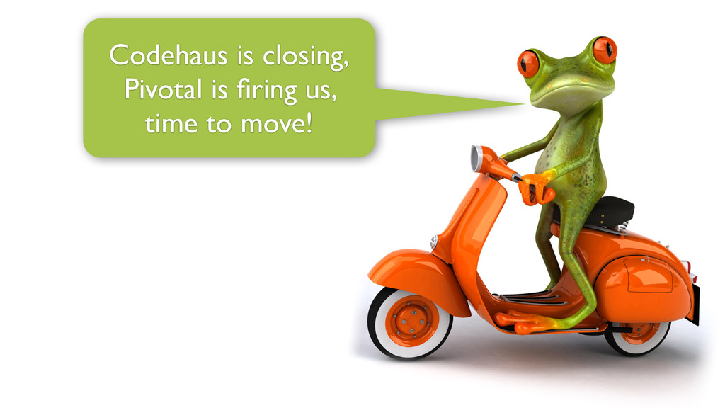 Codehaus is closing, Pivotal is firing us, time ...