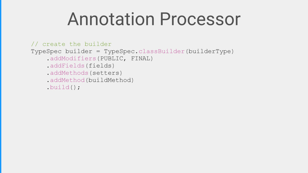 Annotation Processor // create the builder Type...