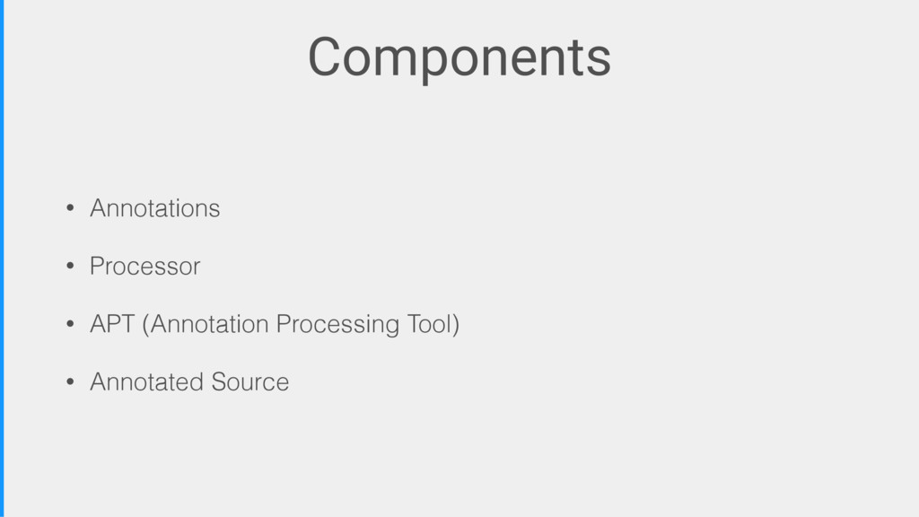 Components • Annotations • Processor • APT (Ann...