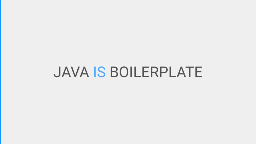 JAVA IS BOILERPLATE