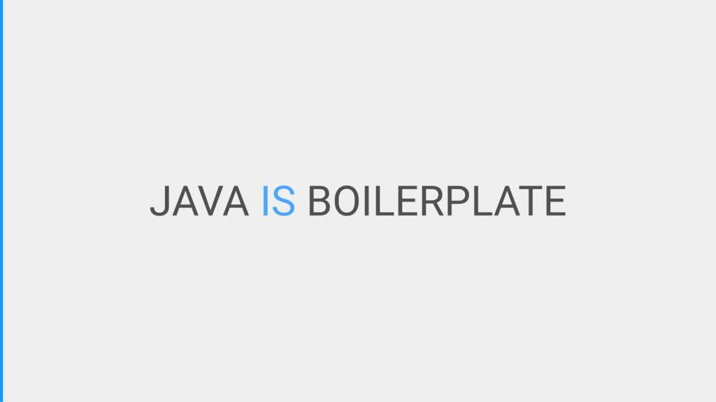 JAVA IS BOILERPLATE
