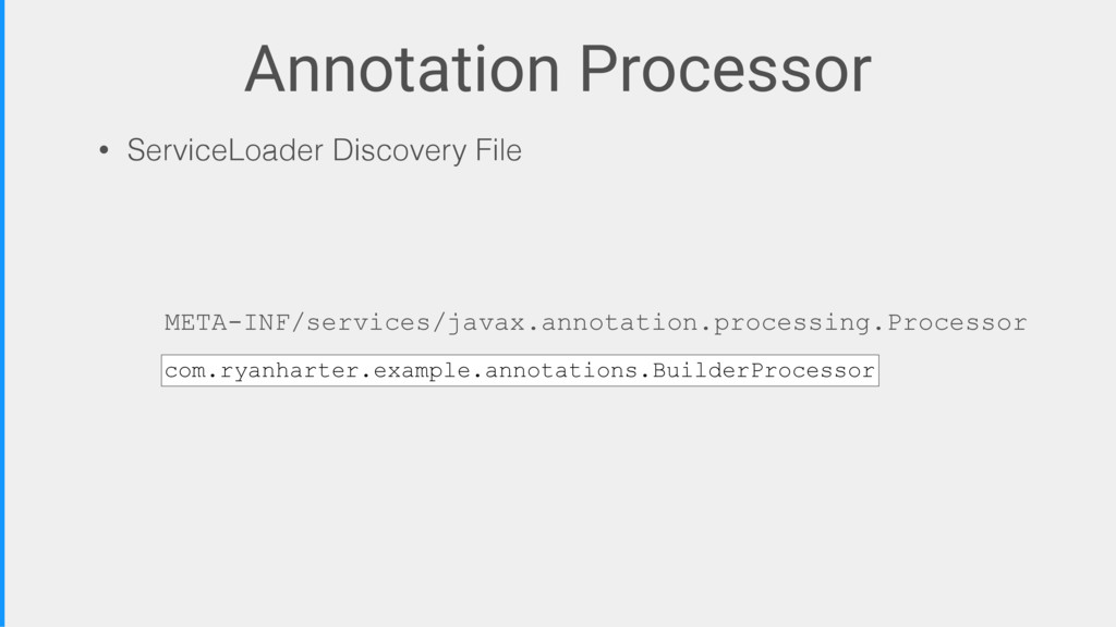 Annotation Processor • ServiceLoader Discovery ...