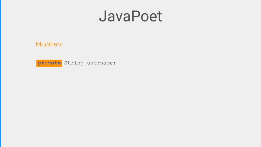 JavaPoet Modifiers private String username;