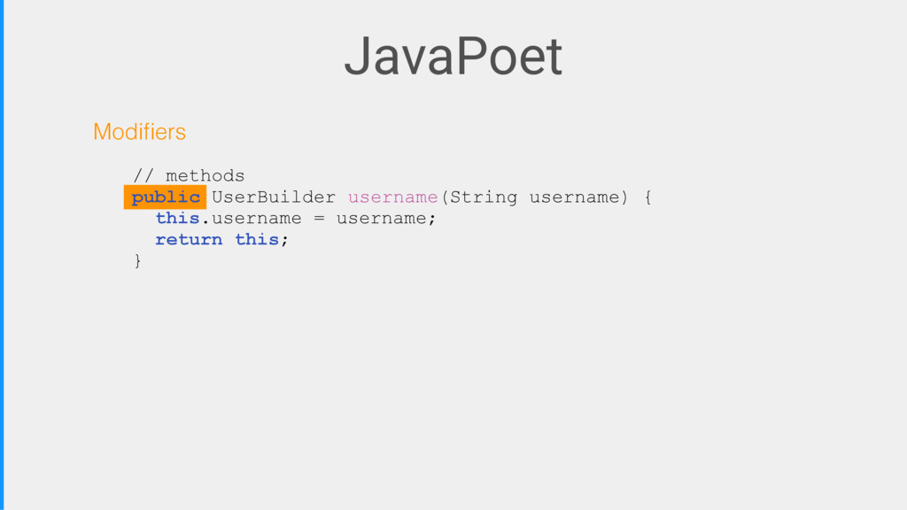 JavaPoet Modifiers // methods public UserBuilder...