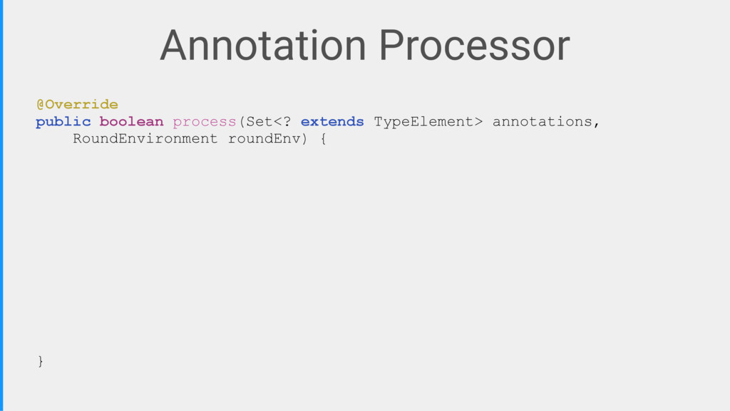 Annotation Processor @Override public boolean p...