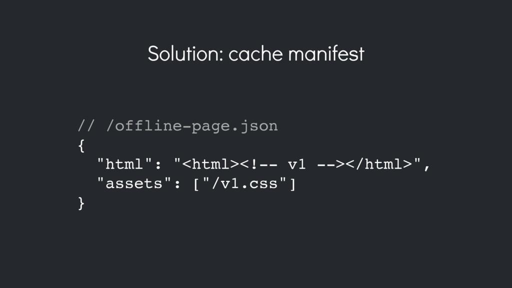 "// /offline-page.json { ""html"": ""<html><!-- v1 ..."