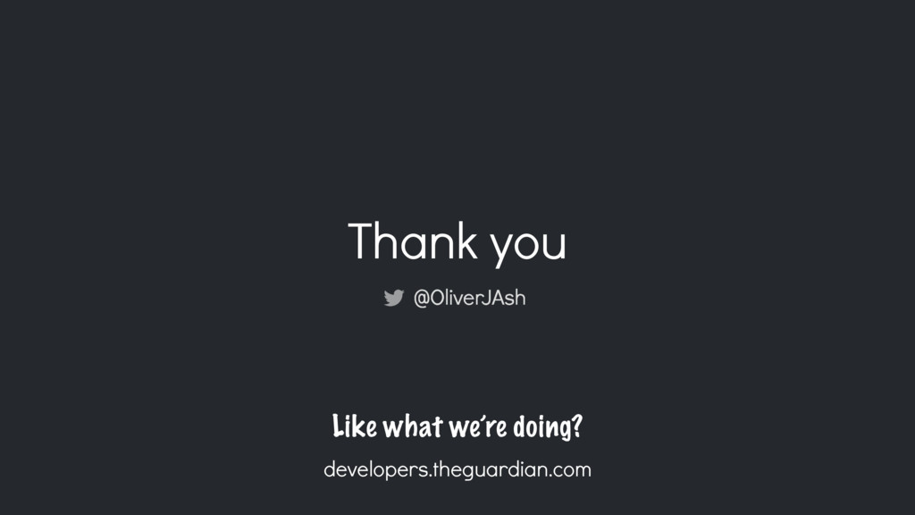 Thank you Like what we're doing? developers.the...