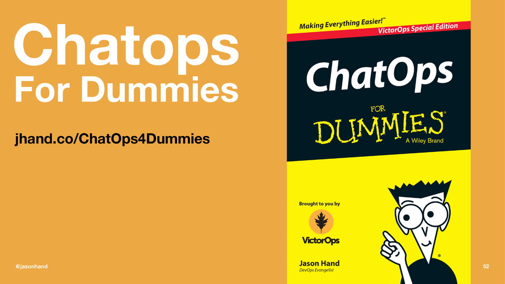Chatops For Dummies jhand.co/ChatOps4Dummies @j...