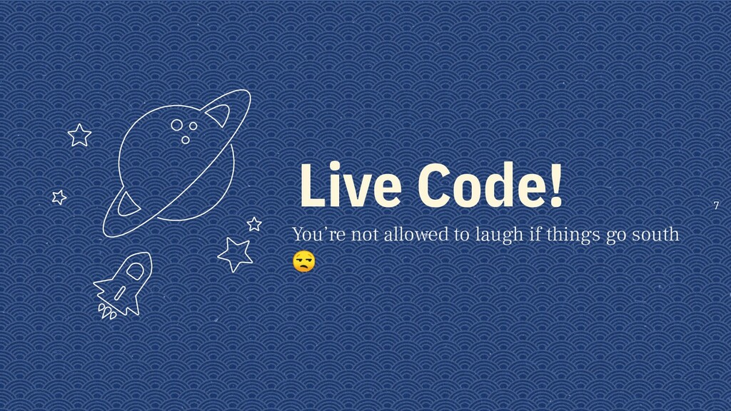 Live Code! 7 You're not allowed to laugh if thi...