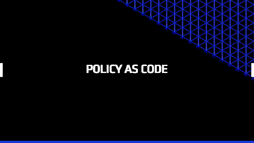 POLICY AS CODE