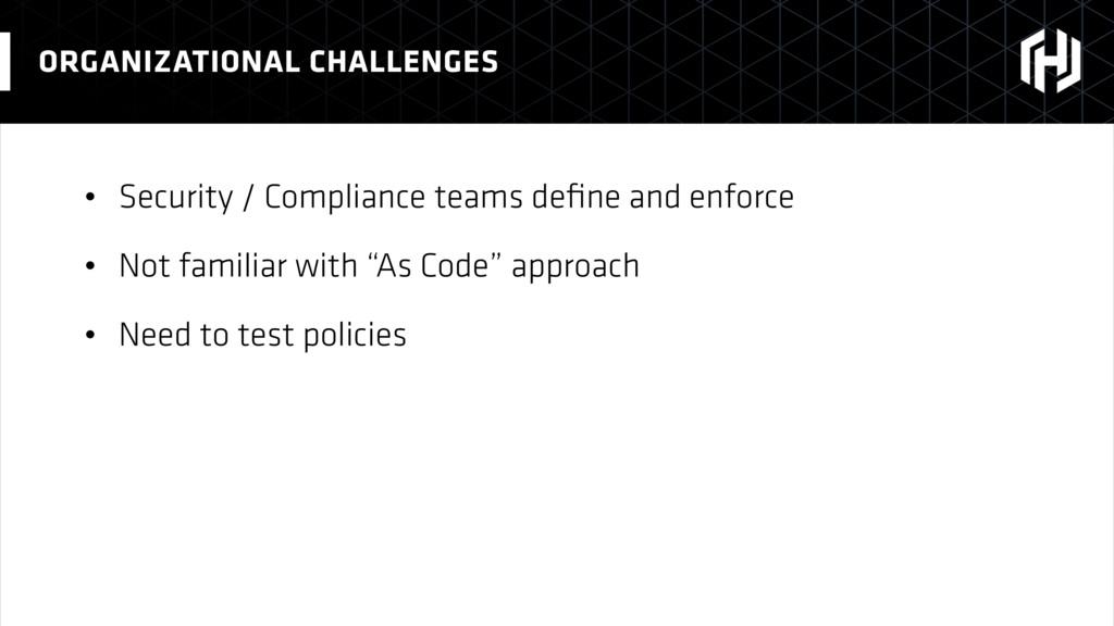 • Security / Compliance teams define and enforce...