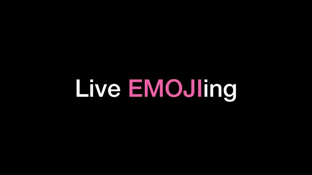 Live EMOJIing