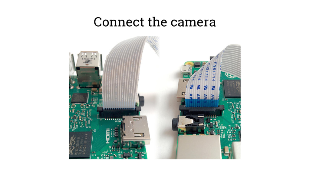 Connect the camera