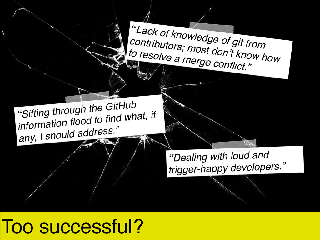 """Too successful? """"Lack of knowledge of git from ..."""
