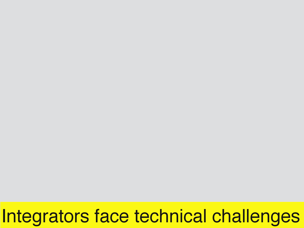 Integrators face technical challenges
