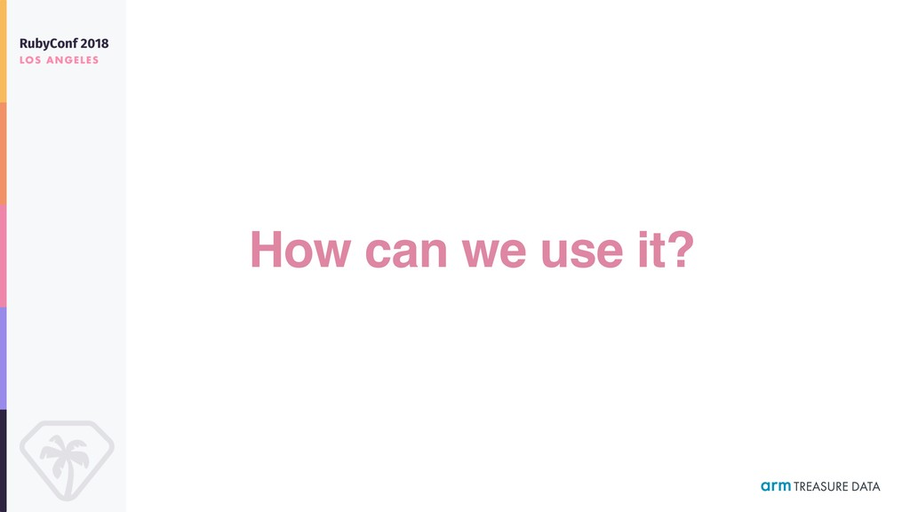 How can we use it?