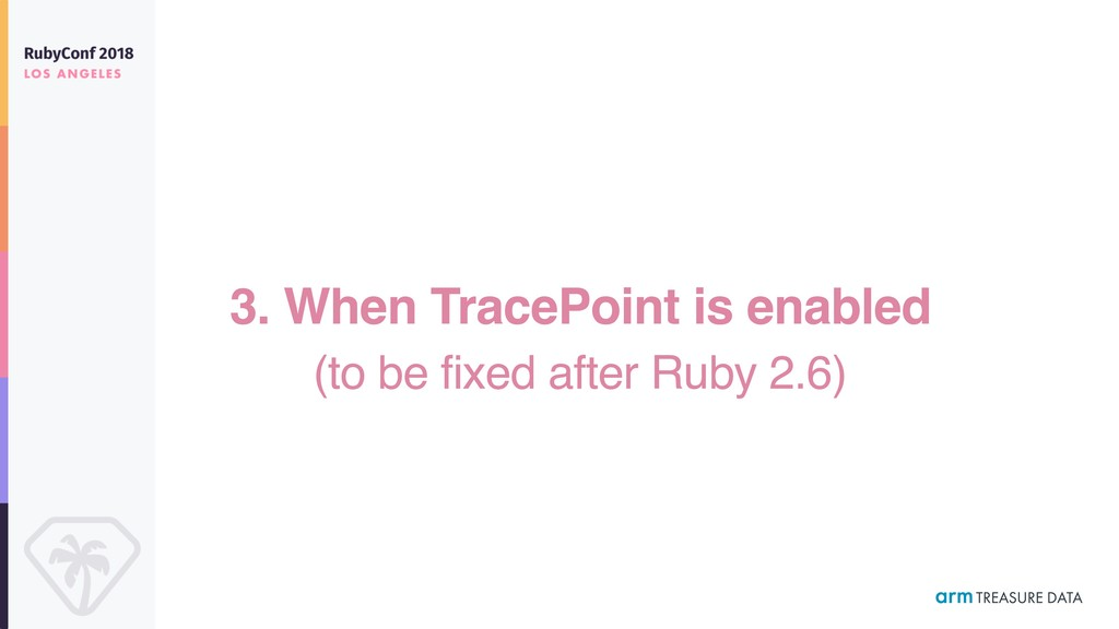 3. When TracePoint is enabled (to be fixed afte...