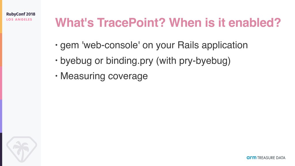 What's TracePoint? When is it enabled? • gem 'w...