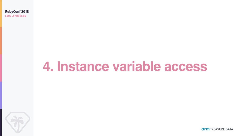 4. Instance variable access