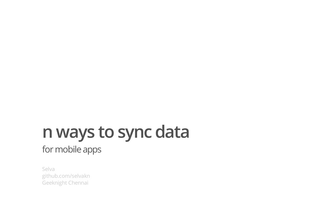 n ways to sync data for mobile apps Selva githu...