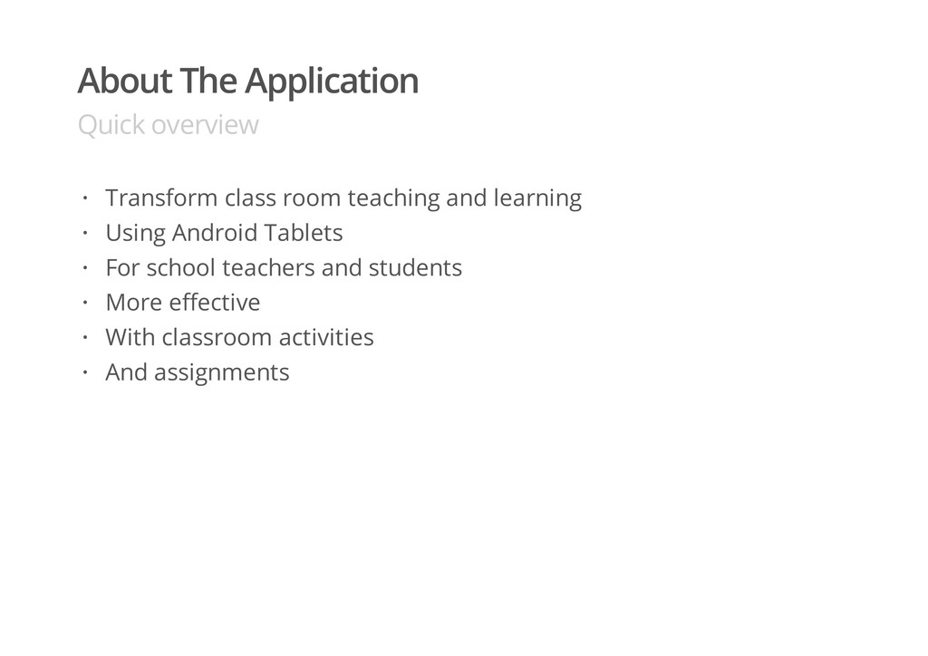 About The Application Quick overview Transform ...