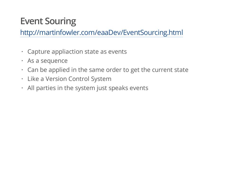 Event Souring http://martinfowler.com/eaaDev/Ev...