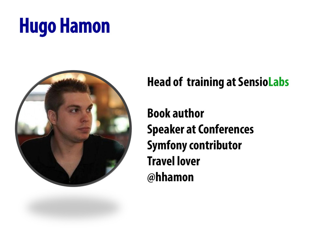 Hugo Hamon Head of training at SensioLabs Book ...