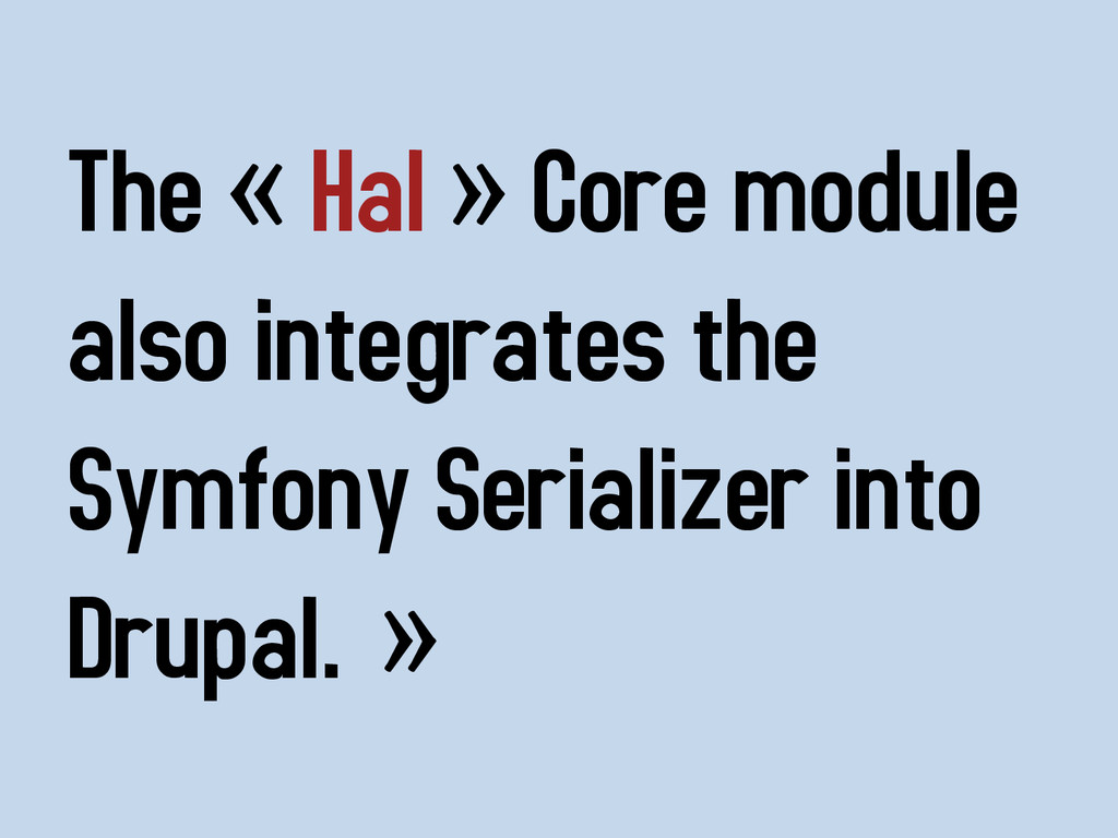 The « Hal » Core module also integrates the Sym...