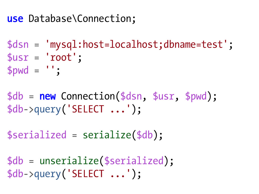 use Database\Connection; $dsn = 'mysql:host=loc...