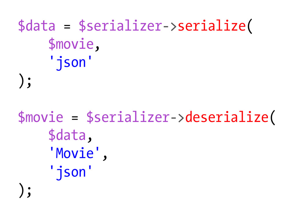$data = $serializer->serialize( $movie, 'json' ...